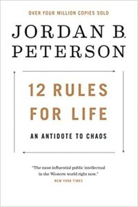 12 rules for a life: An antidote to chaos.